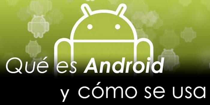 Qué Es Android y Cómo se Usa