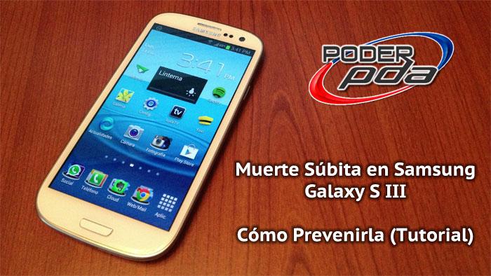 Tutorial para Prevenir Muerte Súbita en Samsung Galaxy S III