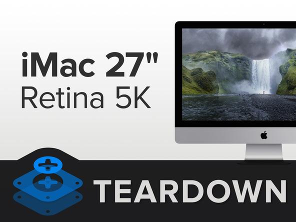 iMac 27 retina 5 k teardown