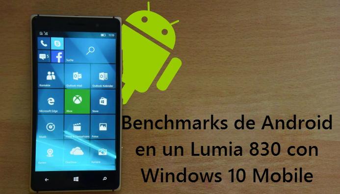 Windows 10 y un Lumia 830 en benchmarks de Android