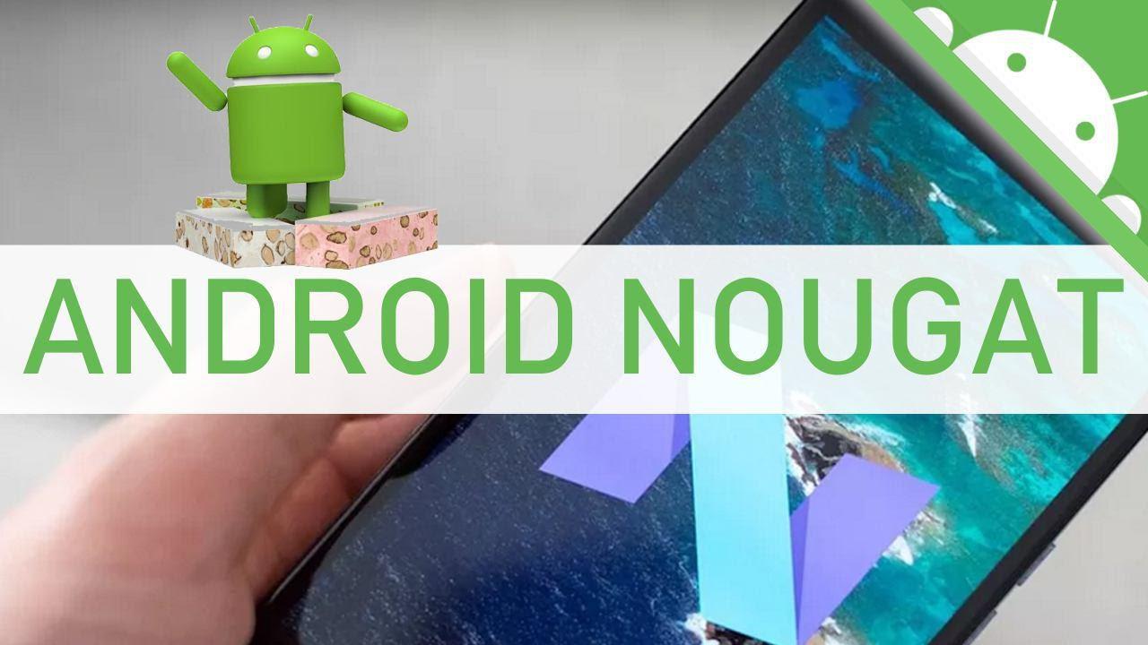 Android 7.0 Nougat está más cerca de lo esperado