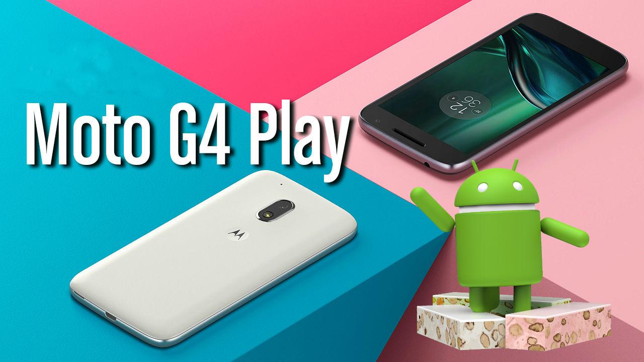 Ya se viene Nougat para el G4 Play de Motorola